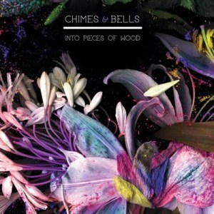 Chimes & Bells - Into Pieces of Wood