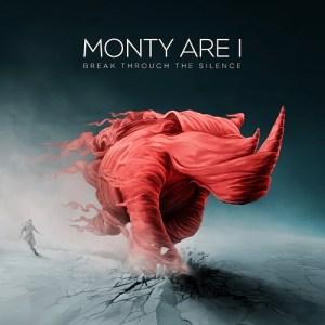 Monty Are I - Break Through The Silence