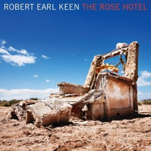 robert earl keen rose hotel